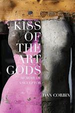 Kiss of the Art Gods: A twenty-year struggle to find my way as a contemporary figurative sculptor.
