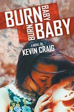 Burn Baby, Burn Baby af Kevin Craig