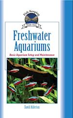 Freshwater Aquariums (Fish Keeping Made Easy)
