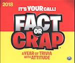 Fact or Crap 2018 Calendar