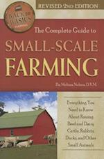 The Complete Guide to Small-Scale Farming (Back to Basics Farming)