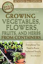 The Complete Guide to Growing Vegetables, Flowers, and Herbs from Containers (Back to Basics Growing)