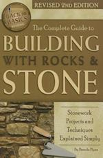 The Complete Guide to Building With Rocks & Stone (Back to Basics Building)