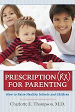 Prescription (Rx) for Parenting af Charlotte Thompson