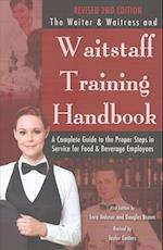 The Waiter & Waitress and Waitstaff Training Handbook