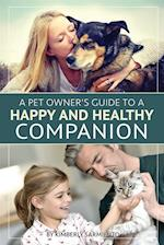 Pet Owner's Guide to a Happy and Healthy Companion