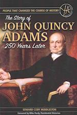 The Story of John Quincy Adams 250 Years After His Birth (People That Changed the Course of History)