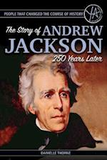 The Story of Andrew Jackson 250 Years After His Birth (People That Changed the Course of History)