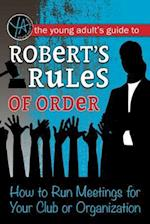 The Young Adult's Guide to Robert's Rules of Order