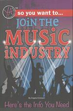 So You Want to Join the Music Industry (So You Want To)