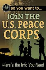 So You Want to... Join the U.S. Peace Corps