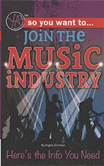 So You Want to Join the Music Industry