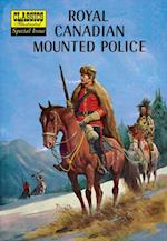 Royal Canadian Mounted Police (Classics Illustrated (Special Issue))