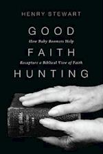 Good Faith Hunting af Henry Stewart