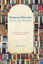 Religious Diversity--What's the Problem? af Rita M. Gross