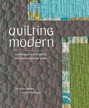 Quilting Modern af Jacquie Gering, Katie Pedersen