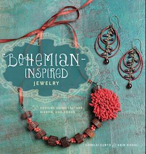 Bohemian Inspired Jewelry af Lorelei Eurto, Erin Siegel