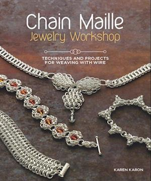 Chain Maille Jewelry Workshop af Karen Karon