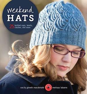 Weekend Hats af Melissa LaBarre, Cecily Glowik MacDonald