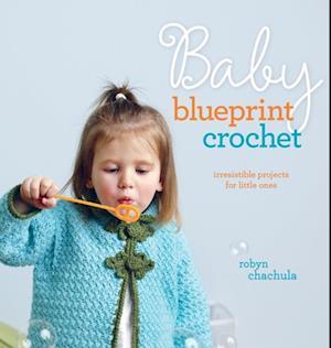 Baby Blueprint Crochet af Robyn Chachula