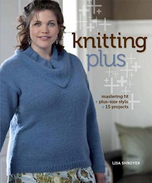 Knitting Plus af Lisa Shroyer