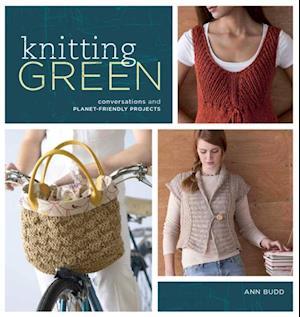 Knitting Green af Ann Budd