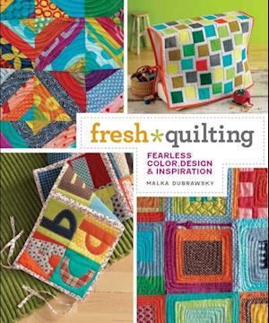 Fresh Quilting af Malka Dubrawsky