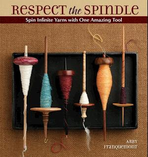 Respect the Spindle af Abby Franquemont
