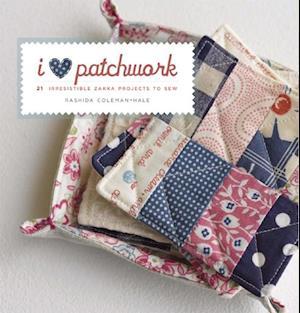 I Love Patchwork af Rashida Coleman-Hale