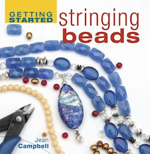 Getting Started Stringing Beads af Jean Campbell