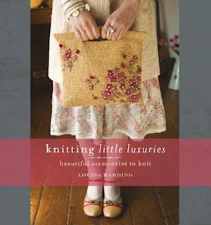 Knitting Little Luxuries af Louisa Harding