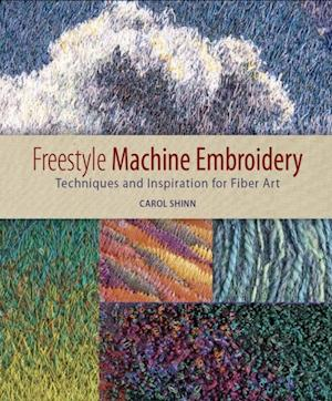 Freestyle Machine Embroidery af Carol Shinn
