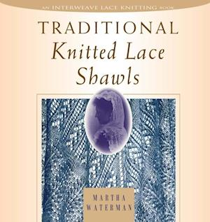 Traditional Knitted Lace Shawls af Martha Waterman, Martha Waterman Nichols