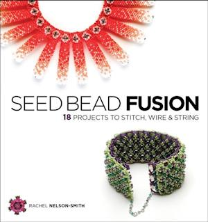 Seed Bead Fusion af Rachel Nelson-Smith