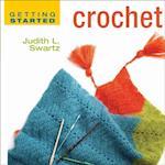 Getting Started Crochet af Judith Swartz, Judith L. Swartz