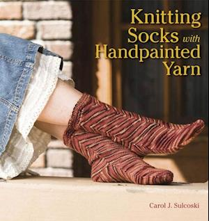 Knitting Socks with Handpainted Yarn af Carol Sulcoski