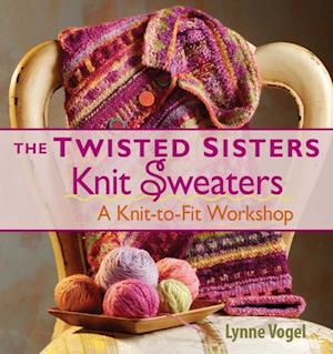 Twisted Sisters Knit Sweaters af Lynne Vogel