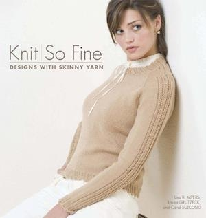 Knit So Fine af Carol Sulcoski, Lisa Myers