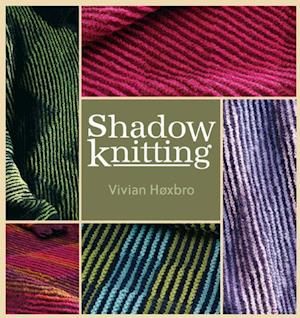 Shadow Knitting af Vivian Hoxbro