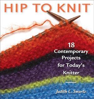 Hip to Knit af Judith Swartz, Judith L. Swartz