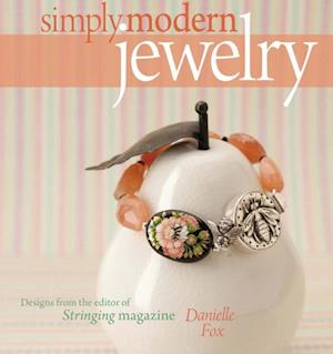 Simply Modern Jewelry af Danielle Fox