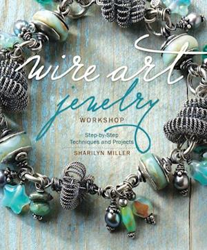 Wire Art Jewelry Workshop af Sharilyn Miller