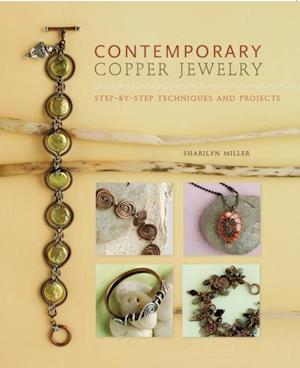 Contemporary Copper Jewelry af Sharilyn Miller