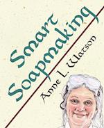 Smart Soapmaking (Smart Soap Making, nr. 1)