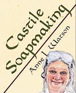 Castile Soapmaking (Smart Soap Making, nr. 4)