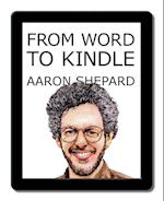From Word to Kindle (Kindle Publishing, nr. 1)