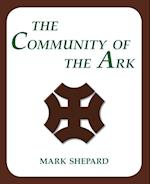 The Community of the Ark: A Visit with Lanza del Vasto, His Fellow Disciples of Mahatma Gandhi, and Their Utopian Community in France (20th Anniversar