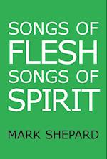 Songs of Flesh, Songs of Spirit: Nearly Tantric Poems of God, Sex, and Anything Else