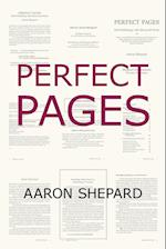 Perfect Pages: Self Publishing with Microsoft Word, or How to Design and Format Your Books for Print on Demand (Word 97-2003 for Windows, Word 2004 fo