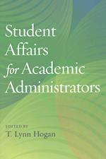 Student Affairs for Academic Administrators (Acpa Books Co Published with Stylus Publishing)